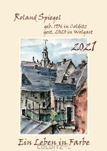 Ein Kustkalender 2021 über den in Colditz geborenen Maler Roland Spiegel
